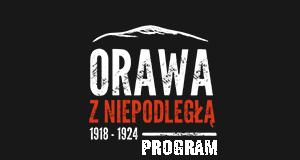 Upamiętnienie rocznicy przyłączenia części Orawy do niepodległej Polski 2020-2024